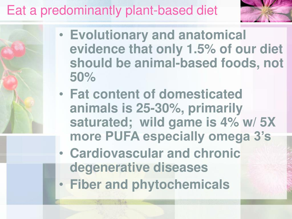 Eat a predominantly plant-based diet