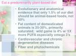 eat a predominantly plant based diet