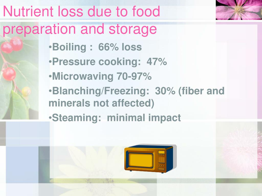Nutrient loss due to food preparation and storage