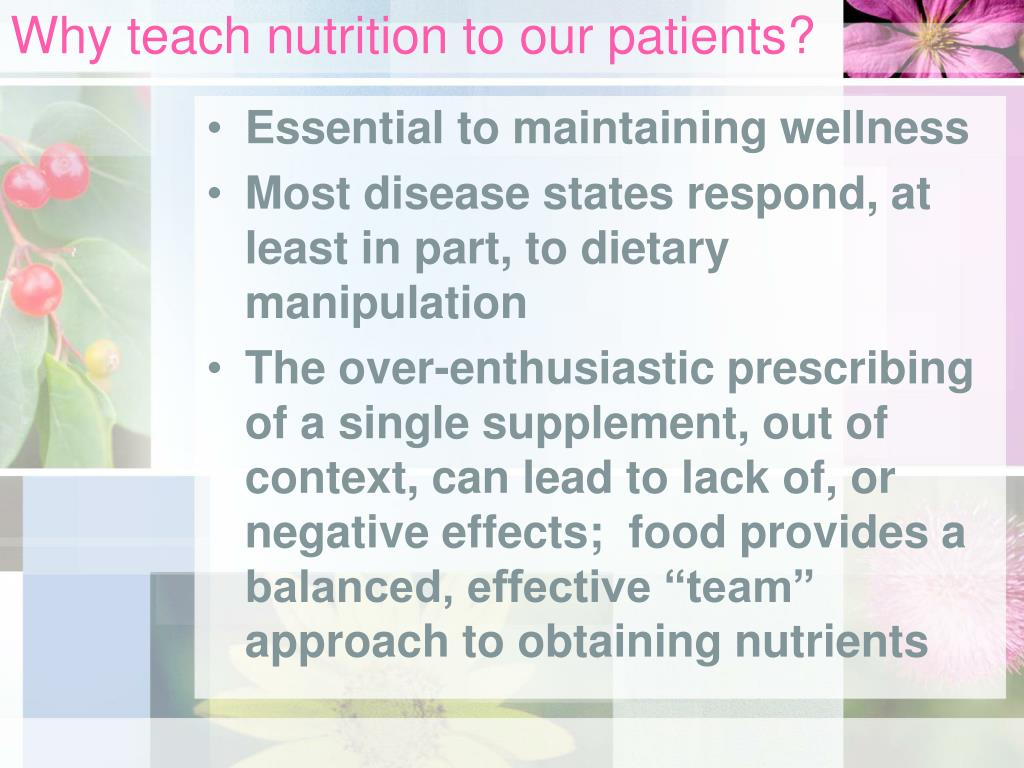 Why teach nutrition to our patients?