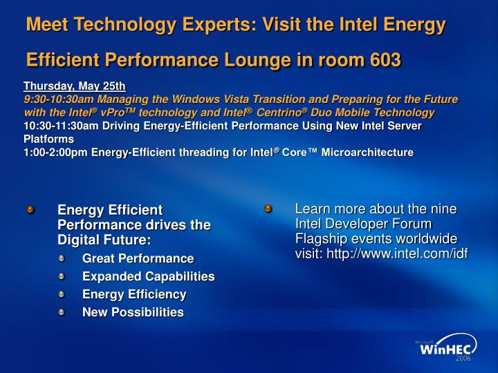 Meet technology experts visit the intel energy efficient performance lounge in room 603