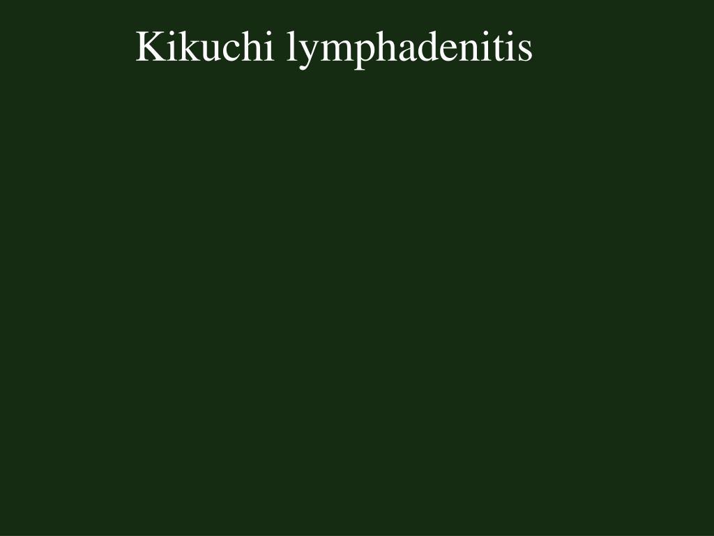 Kikuchi lymphadenitis