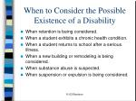 when to consider the possible existence of a disability7
