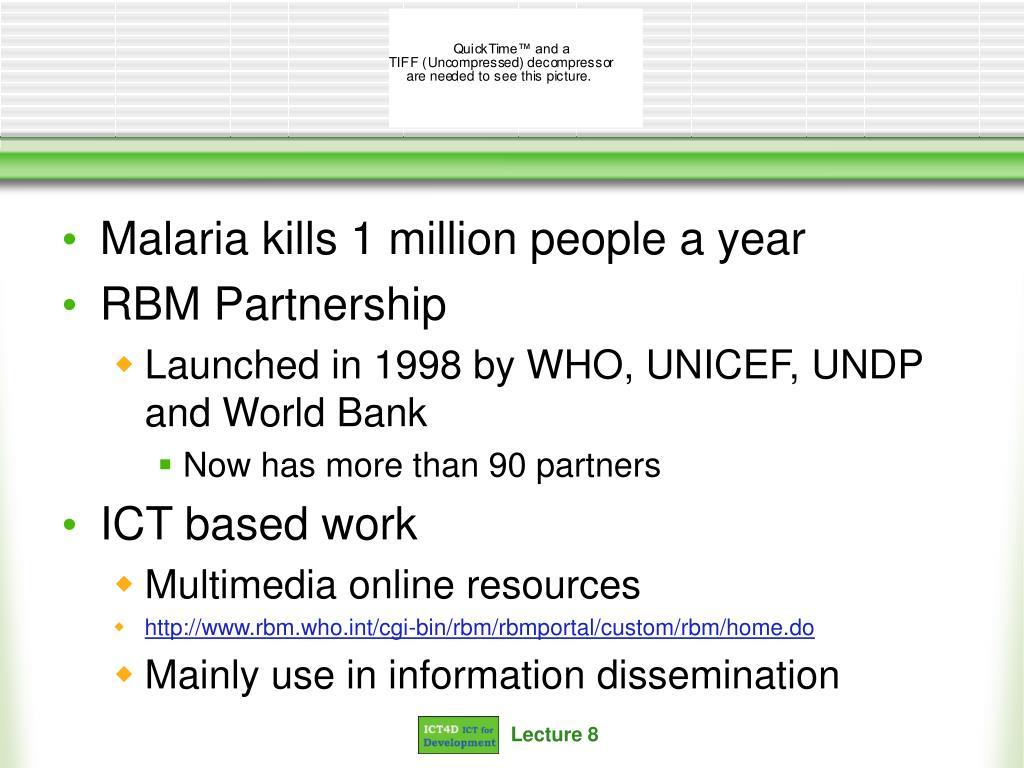 Malaria kills 1 million people a year