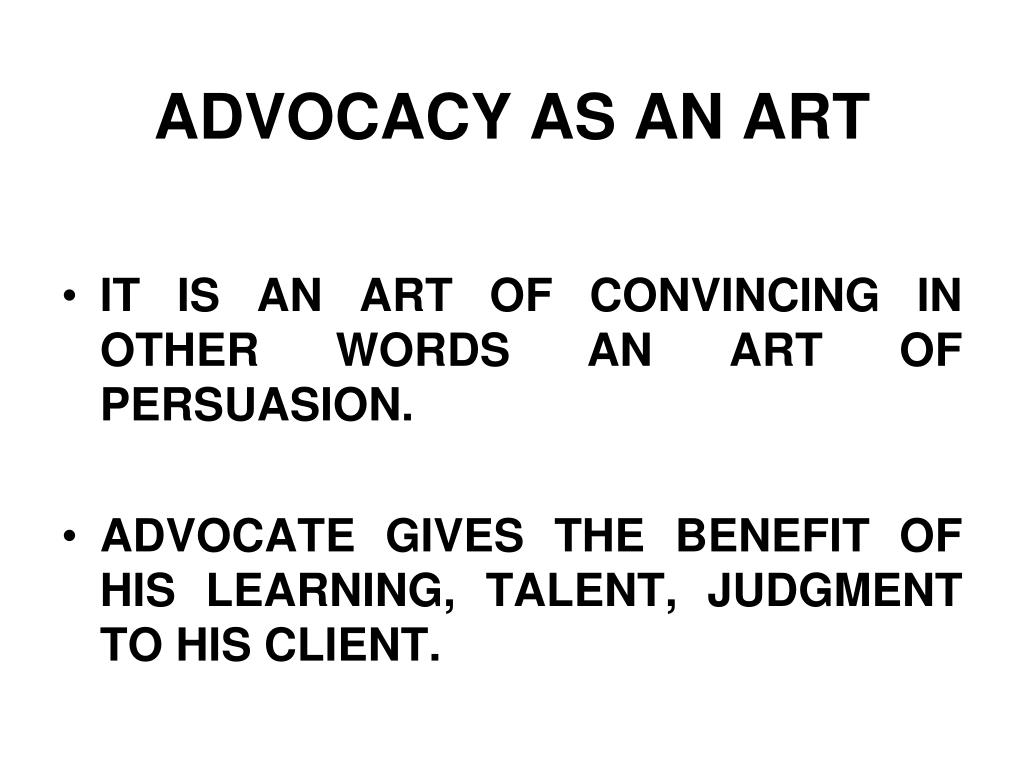 ADVOCACY AS AN ART