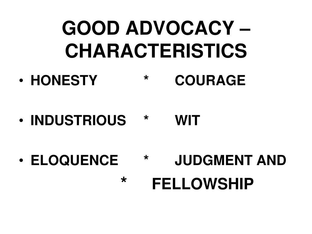 GOOD ADVOCACY – CHARACTERISTICS