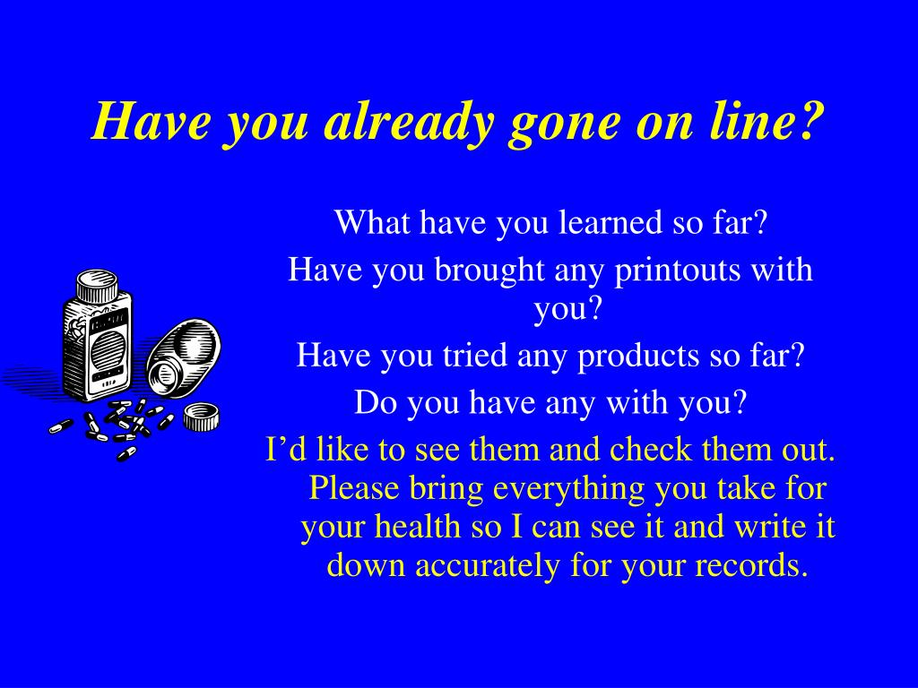 Have you already gone on line?