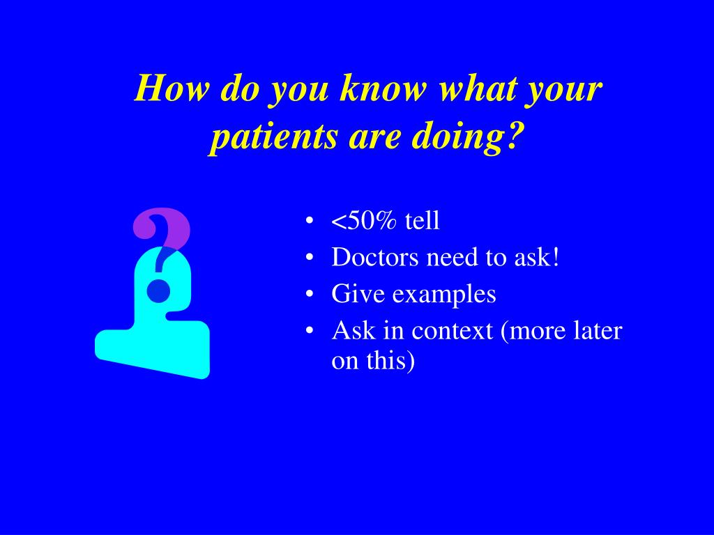 How do you know what your patients are doing?
