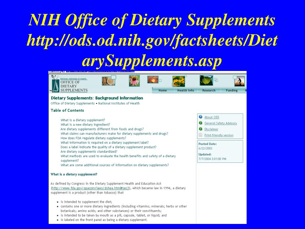 NIH Office of Dietary Supplements  http://ods.od.nih.gov/factsheets/DietarySupplements.asp