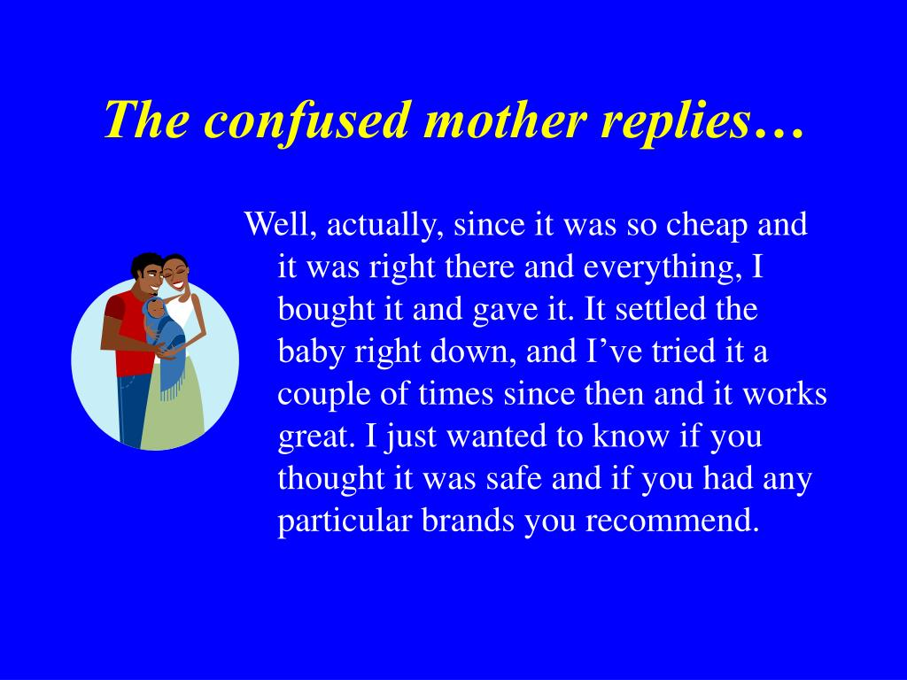 The confused mother replies…