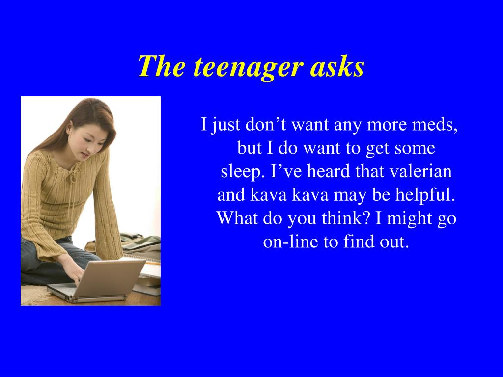 The teenager asks