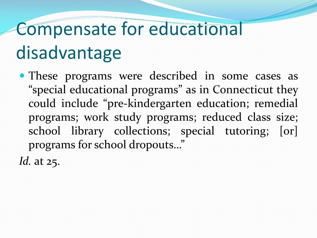 Compensate for educational disadvantage
