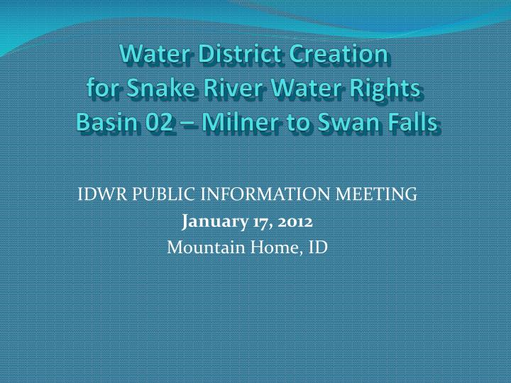 Water district creation for snake river water rights basin 02 milner to swan falls l.jpg