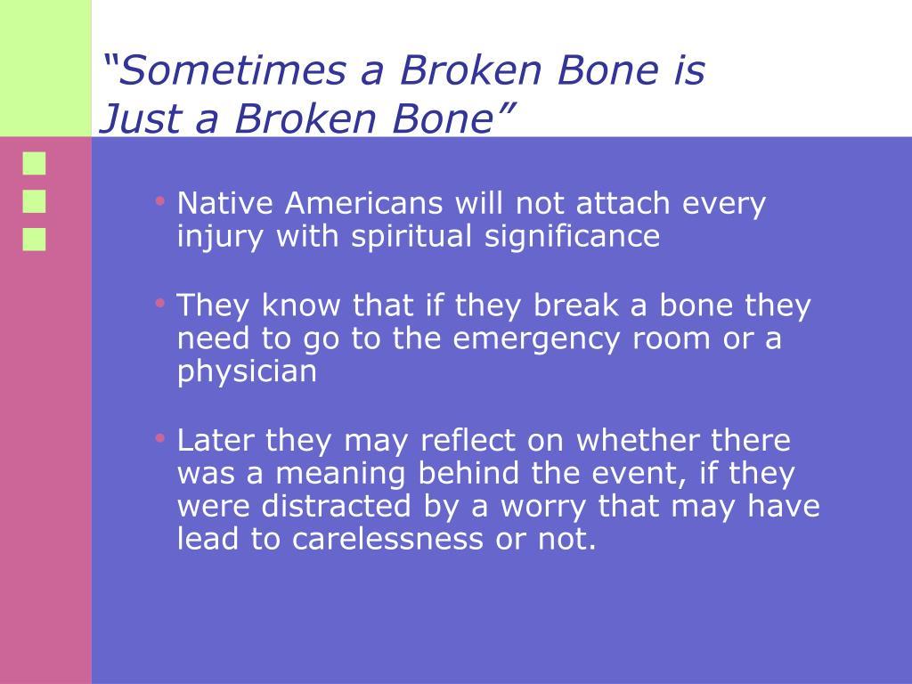 """""""Sometimes a Broken Bone is"""