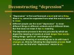deconstructing depression