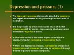depression and pressure 1