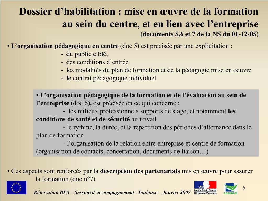 Dossier d'habilitation : mise en œuvre de la formation au sein du centre, et en lien avec l'entreprise
