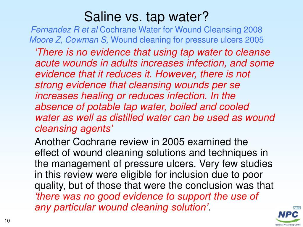 Saline vs. tap water?