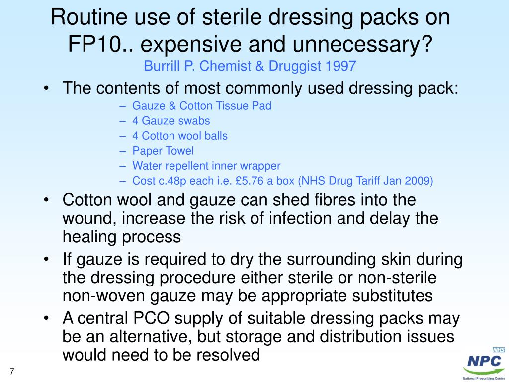 Routine use of sterile dressing packs on FP10.. expensive and unnecessary?