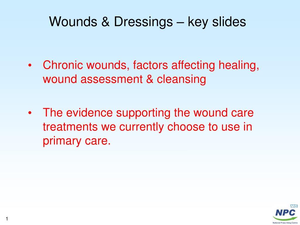 Wounds & Dressings – key slides