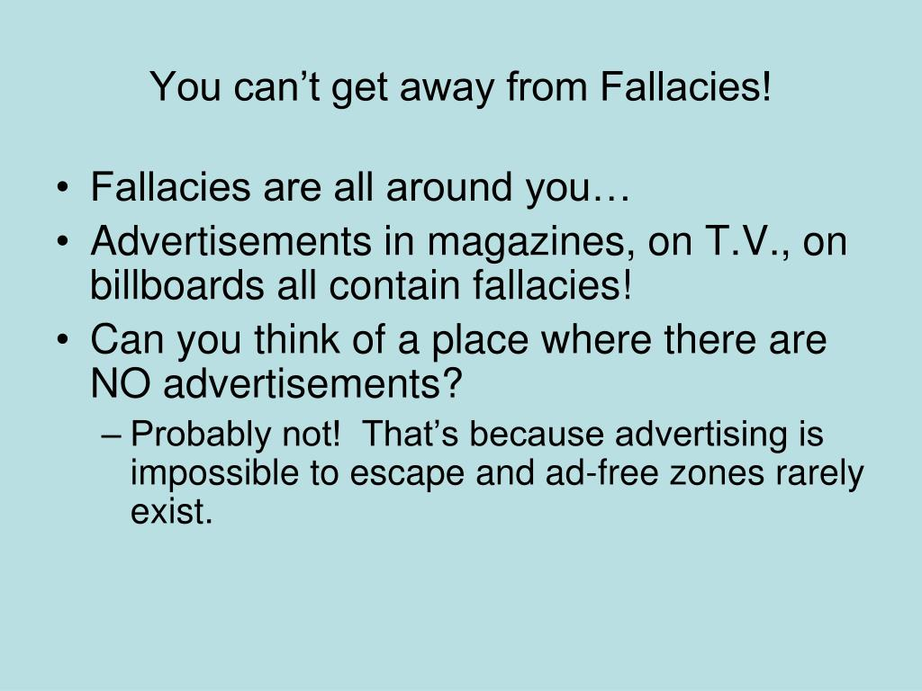 You can't get away from Fallacies!