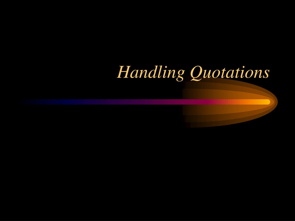 Handling Quotations