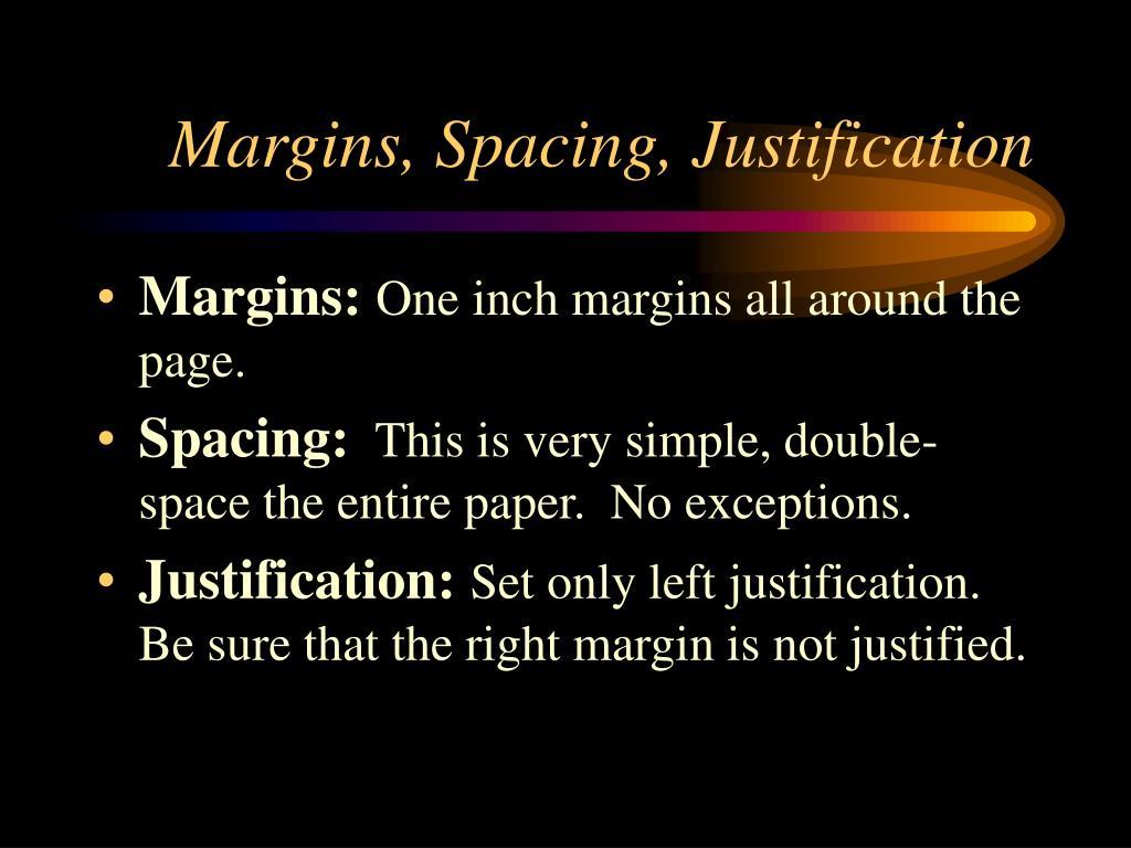 Margins, Spacing, Justification