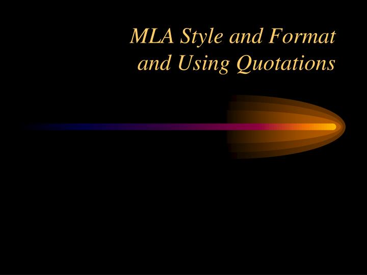 Mla style and format and using quotations