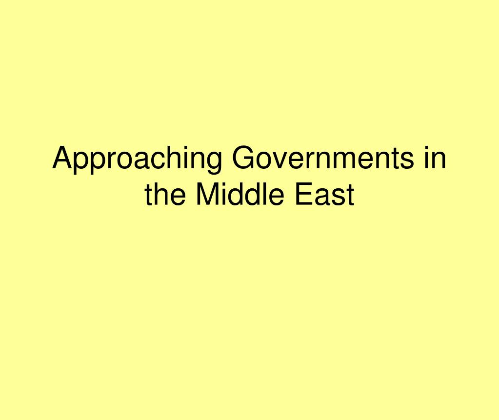 approaching governments in the middle east