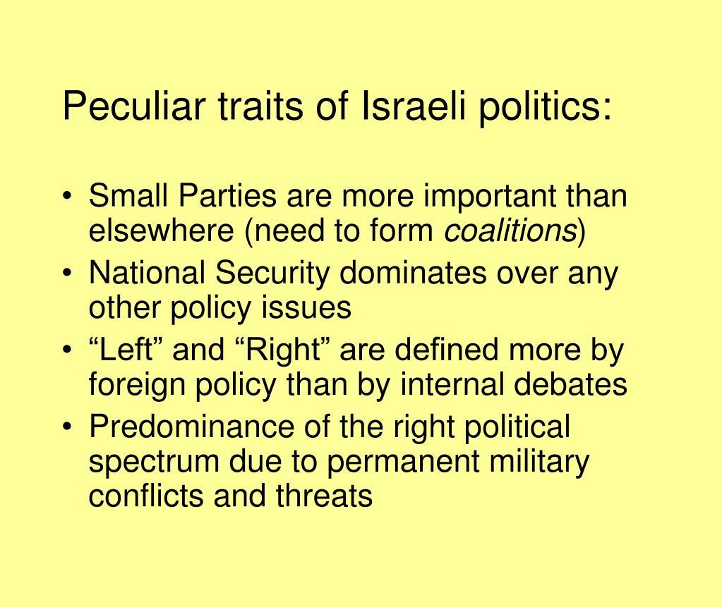 Peculiar traits of Israeli politics: