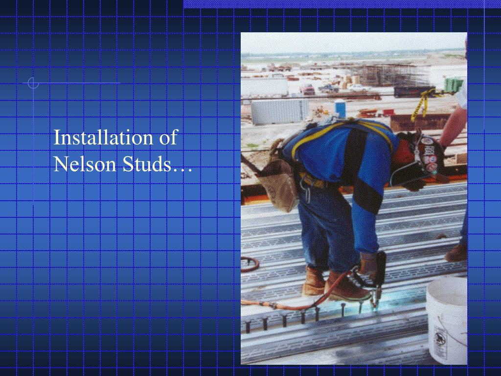 Installation of Nelson Studs…