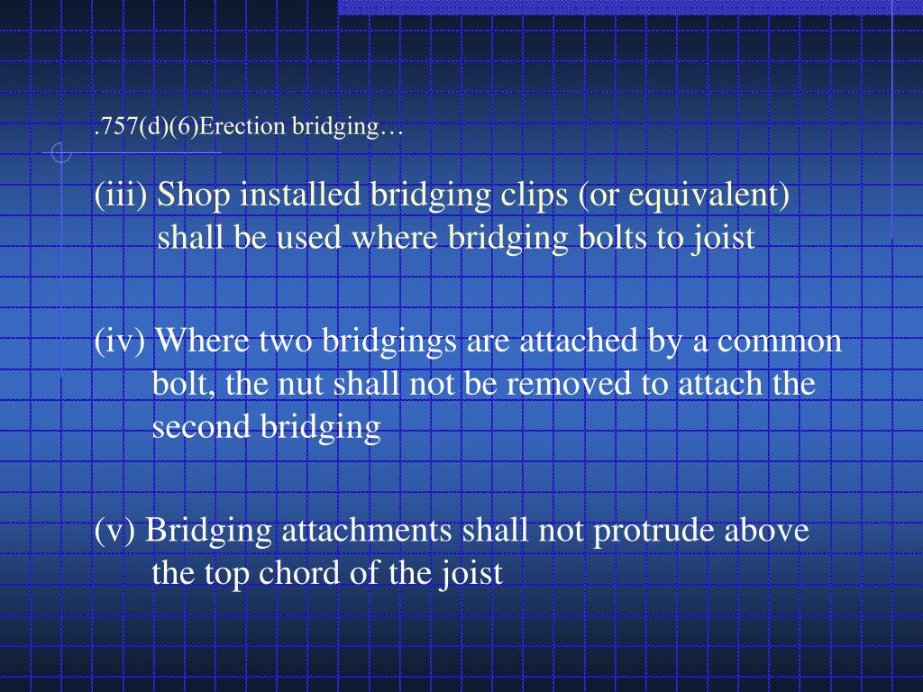 .757(d)(6)Erection bridging…