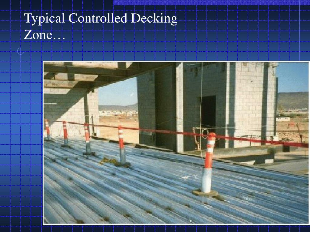 Typical Controlled Decking Zone…