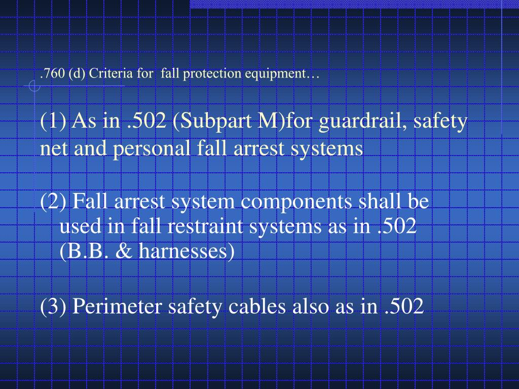 .760 (d) Criteria for  fall protection equipment…