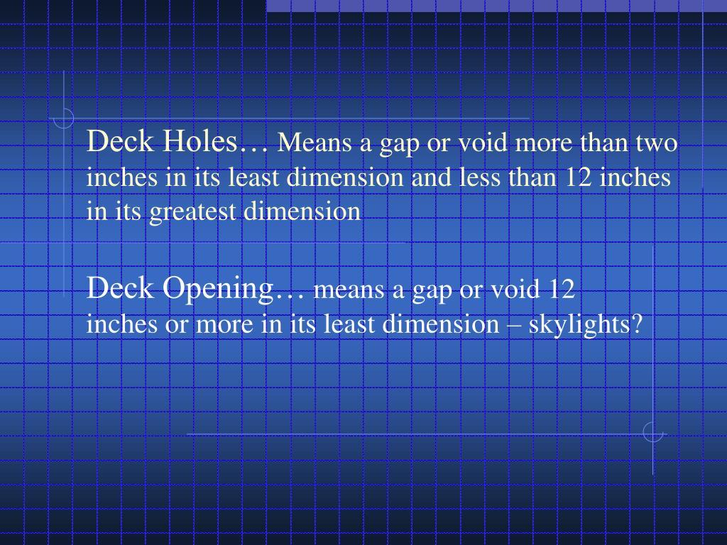 Deck Holes…