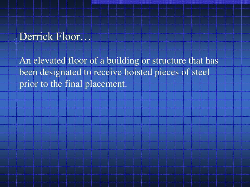 Derrick Floor…