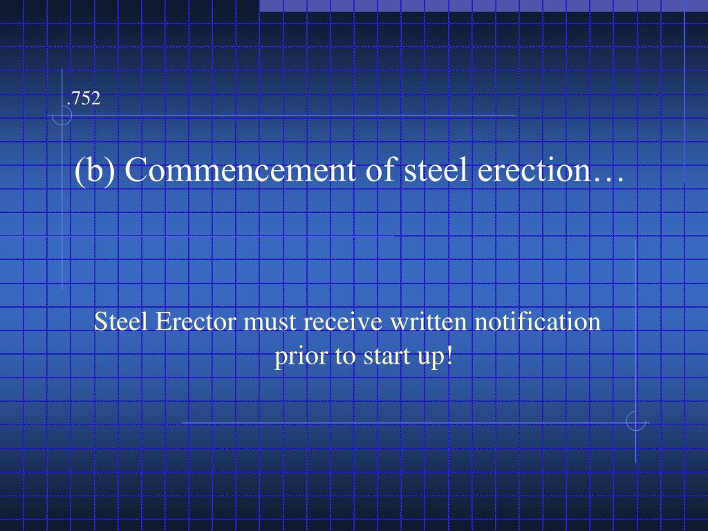 Steel Erector must receive written notification prior to start up!