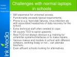 challenges with normal laptops in schools
