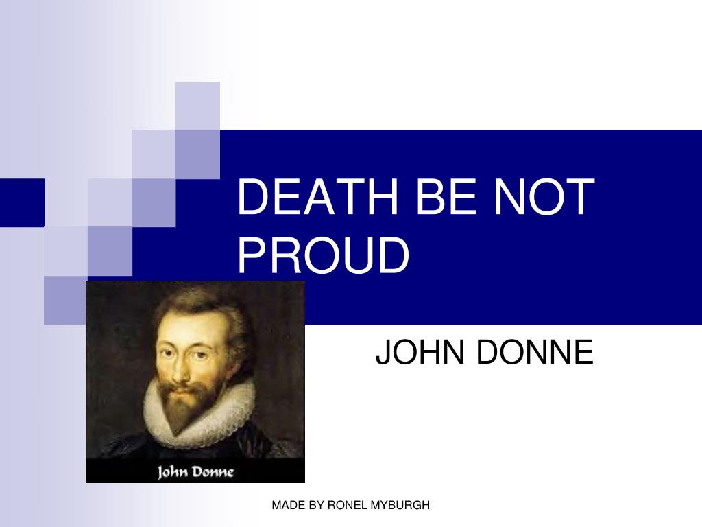 death be not proud poetry essay 1 the pistis of the poem 2 the thanksgiving machine 3 distracted prayers 4  attention exercises 5 extentus 6 sarcasmos 7 the spiritual body coda: the  extent.