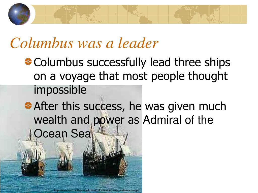Columbus was a leader