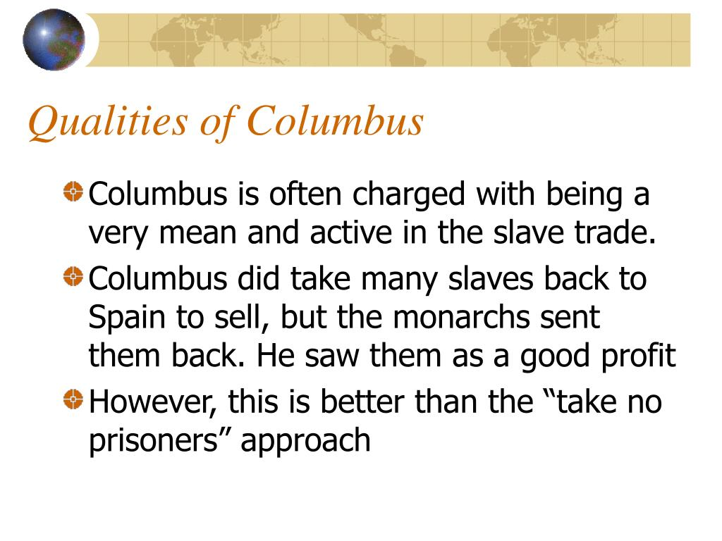 Qualities of Columbus