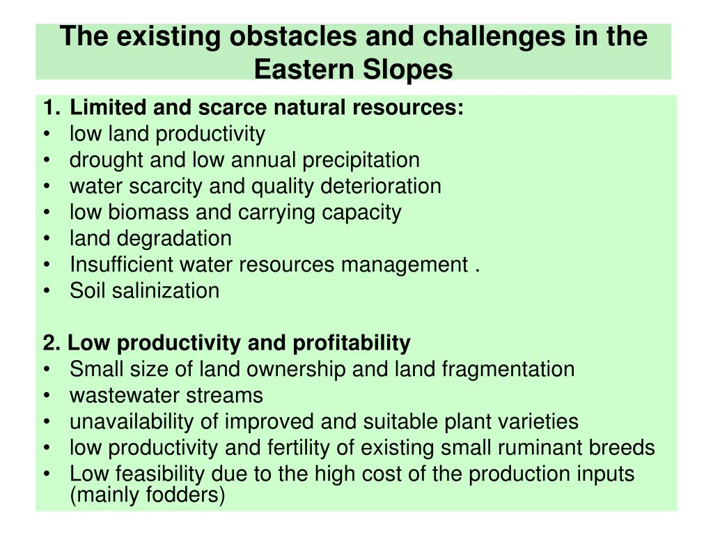 The existing obstacles and challenges in the Eastern Slopes