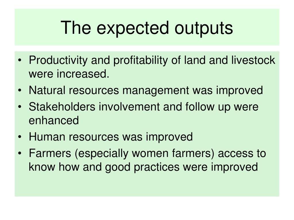The expected outputs