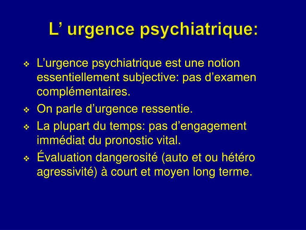 L' urgence psychiatrique: