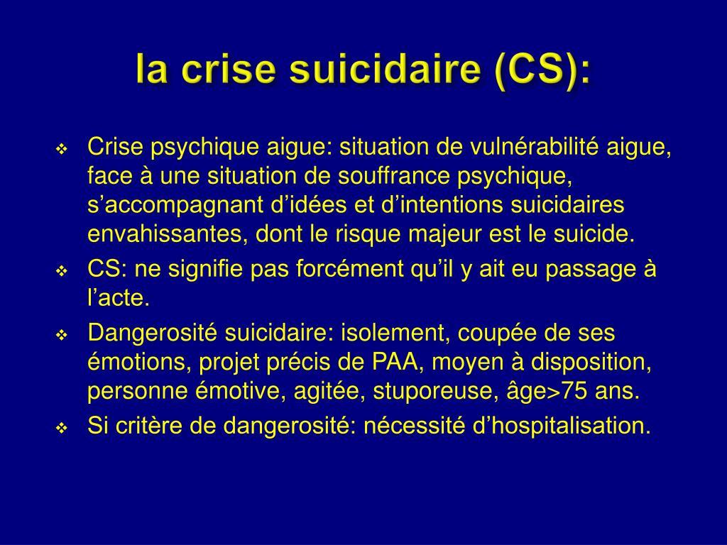 la crise suicidaire (CS):