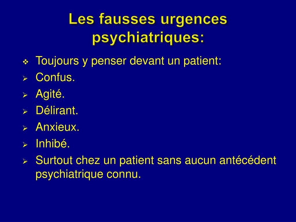 Les fausses urgences psychiatriques: