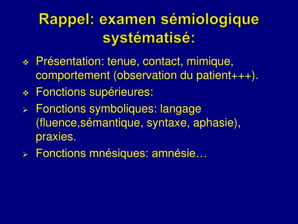 Rappel: examen sémiologique systématisé: