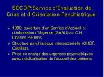 secop service d evaluation de crise et d orientation psychiatrique