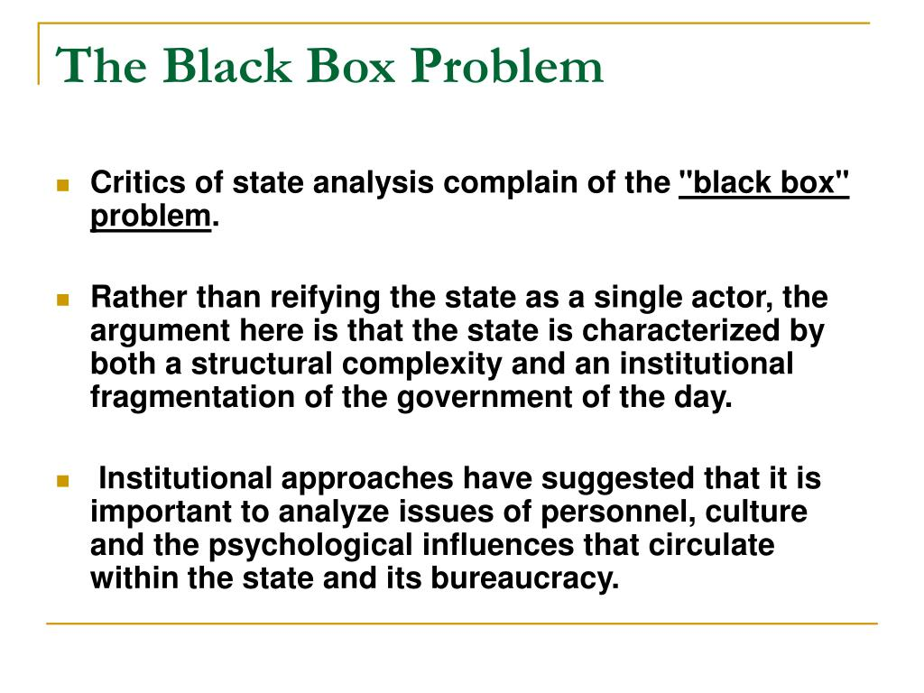 The Black Box Problem