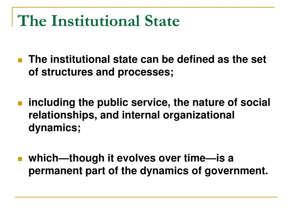 The Institutional State